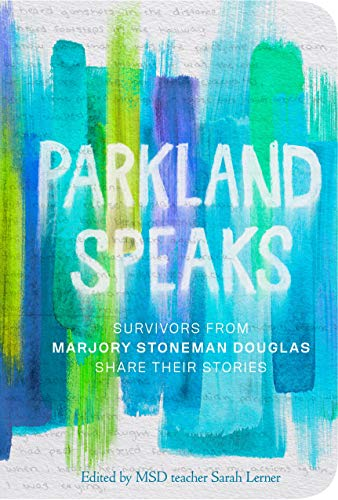 Parkland Speaks: Survivors from Marjory Stoneman Douglas Share Their Stories