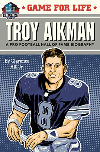 Troy Aikman: A Pro Football Hall of Fame Biography (Game for Life)