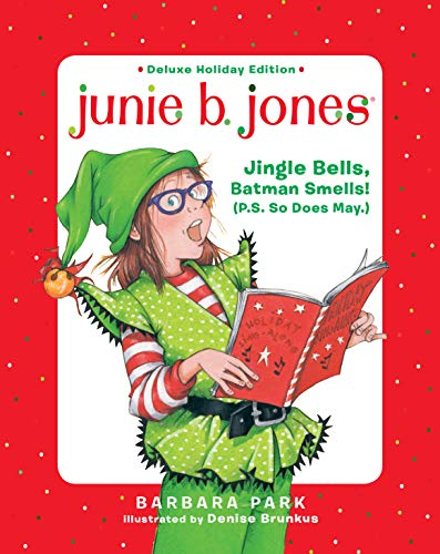 Jingle Bells, Batman Smells! (P.S. So Does May.) (Junie B. Jones Deluxe Holiday Edition)